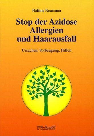 Stop der Azidose, Allergien und Haarausfall. Ursachen, Vorbeugung, Hilfen