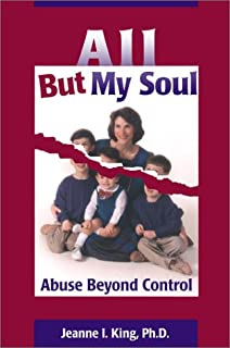 All But My Soul : Abuse Beyond Control