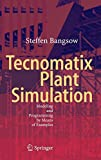 Tecnomatix Plant Simulation: Modeling and Programming by Means of Examples
