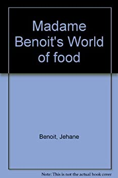 Madame Benoit's World of food 0070829748 Book Cover
