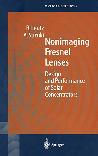 Nonimaging Fresnel Lenses: Design and Performance of Solar Concentrators (Springer Series in Optical Sciences (83), Band 83)