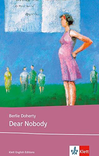 Dear Nobody: Schulausgabe für das Niveau B1, ab dem 5. Lernjahr. Ungekürzter englischer Originaltext mit Annotationen (Young Adult Literature: Klett English Editions)