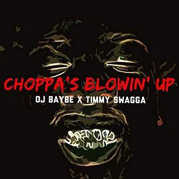 Choppa's Blowin' Up