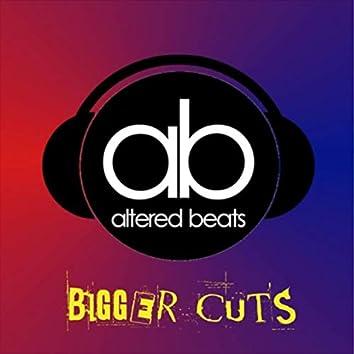 Bigger Cuts