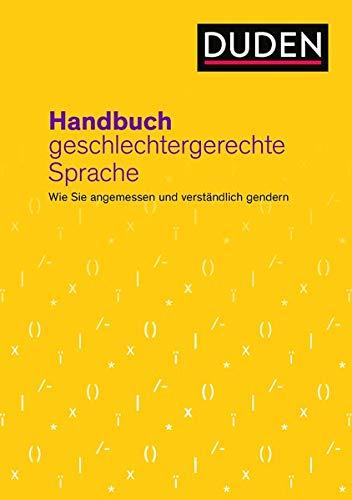 Handbuch geschlechtergerechte Sprache: Wie Sie angemessen und verständlich gendern