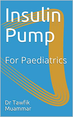 Insulin Pump: For Children (English Edition)