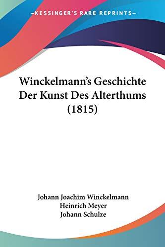 Winckelmann's Geschichte Der Kunst Des Alterthums (1815)