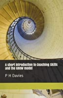 A short introduction to Coaching Skills and the GROW model