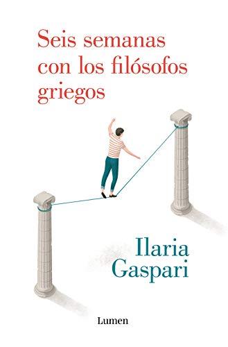 Seis semanas con los filósofos griegos (Spanish Edition)