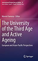 The University of the Third Age and Active Ageing: European and Asian-Pacific Perspectives (International Perspectives on Aging, 23)