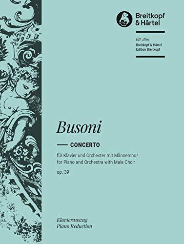 Concerto op. 39 Busoni-Verz. 247 - Ausgabe für 2 Klaviere mit erweiterter Kadenz zum vierten Satz (EB 2861 )