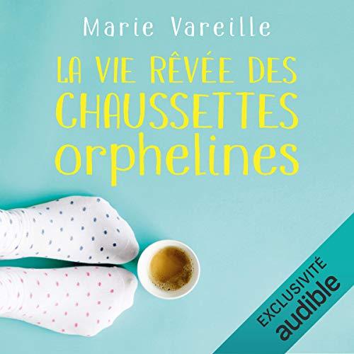 Page de couverture de La vie rêvée des chaussettes orphelines