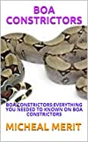 BOA CONSTRICTORS: BOA CONSTRICTORS:EVERYTHING...