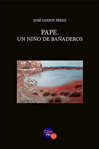 PAPE: Un niño de Bañaderos (Nuevos Escritores Canarios)