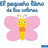 El pequeño libro de los colores (Libros con solapas y lengüetas)