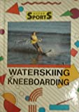 Waterskiing and Kneeboarding (Action Sports)