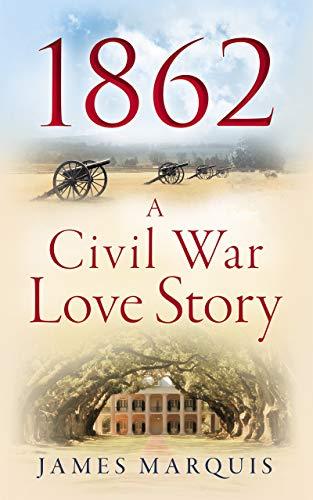 1862 A Civil War Love Story