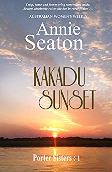 Kakadu Sunset (Porter Sisters Book 1) by [Annie Seaton]