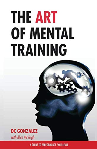 The Art of Mental Training – A Guide to Performance Excellence (Special Edition)