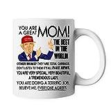 Trump Great Mom Mother's Day Family Funny Ceramic Coffee Mug Tea Cup PB111