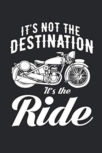 Its not the destination its the ride: Motorräder Notizbuch motorrad deko geburtstag