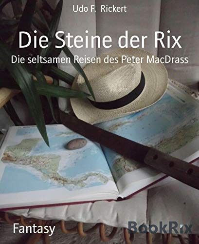 Die Steine der Rix: Die seltsamen Reisen des Peter MacDrass