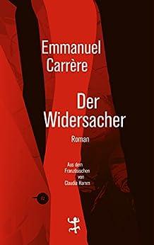 Der Widersacher (German Edition) par [Emmanuel Carrère, Claudia Hamm]