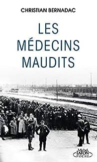Les médecins maudits par Christian Bernadac