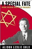 A Special Fate: Chiune Sugihara : Hero of the Holocaust (Special Fate: Chiune Sugihara: A Hero of the Holocaust)