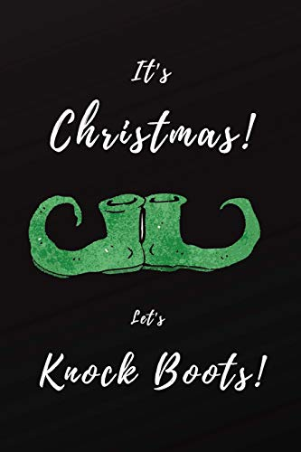 It's Christmas! Let's Knock Boots!: Funny Adult Theme Lined Notebook ~ Stocking Stuffer