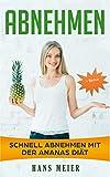 Abnehmen: schnell abnehmen mit der Ananas Dit