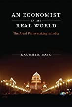 An Economist in the Real World: The Art of Policymaking in India (The MIT Press)