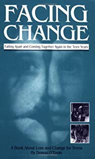 Facing Change: Falling Apart and Coming Together Again in the Teen Years