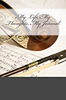 My Life, My Thoughts, My Journal: JD Dyola's Celebration of Life Collection™ (In Celebration of Music) (Volume 2)