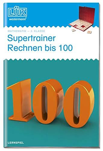 LÜK: Supertrainer Rechnen bis 100, 2. Klasse: Mathematik / 2. Klasse - Mathematik: Supertrainer Rechnen bis 100 (LÜK-Übungshefte: Mathematik)