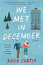 Christmas Books: We Met in December by Rosie Curtis. christmas books, christmas novels, christmas literature, christmas fiction, christmas books list, new christmas books, christmas books for adults, christmas books adults, christmas books classics, christmas books chick lit, christmas love books, christmas books romance, christmas books novels, christmas books popular, christmas books to read, christmas books kindle, christmas books on amazon, christmas books gift guide, holiday books, holiday novels, holiday literature, holiday fiction, christmas reading list, christmas authors