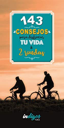 143 consejos para disfrutar tu vida a 2 ruedas eBook: Mendoza Salamanca, Lina Esperanza: Amazon.es: Tienda Kindle