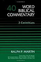 Word Biblical Commentary: 2 Corinthians