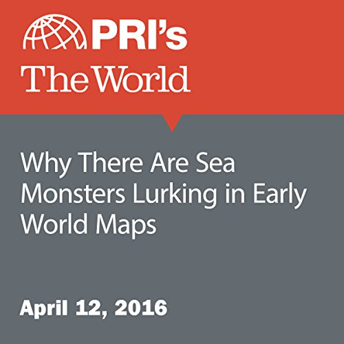 Why There Are Sea Monsters Lurking in Early World Maps cover art