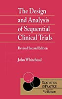 The Design and Analysis of Sequential Clinical Trials (Statistics in Practice)