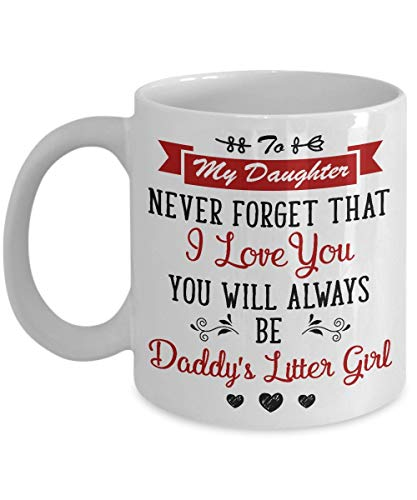 N\A To My Daughter Never Forget That I Love You Will Always Be Daddy 's Litter Girl Mug - Taza de café de cerámica de 11 oz Taza de té - Regalo Divertido para Hija, Familia, Regalos de cumpleaños