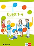 Duett 1-4: Liederbuch Klasse 1-4 (Duett. Ausgabe für Berlin, Brandenburg, Mecklenburg-Vorpommern, Sachsen, Sachsen-Anhalt und Thüringen ab 2016)