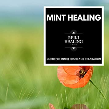 Mint Healing - Music For Inner Peace And Relaxation