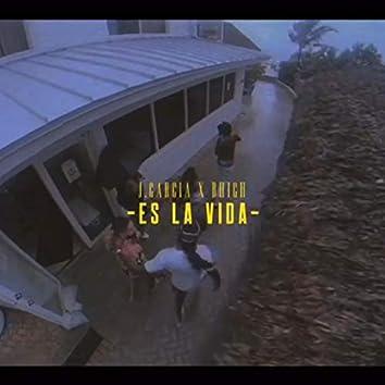 ES LA VIDA (feat. J.Garcia & BHigh)