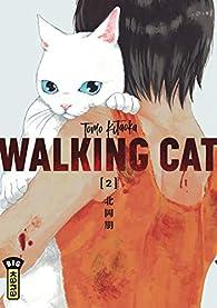 Walking Cat, tome 2 par Tomo Kitaoka