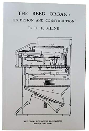 Best Buy! The Reed Organ: Its Design and Construction by H.F. Milne