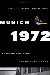 Cover of Munich 1972: Tragedy, Terror, and Triumph at the Olympic Games by David Clay Large - Olympic Fever Book Club selection.