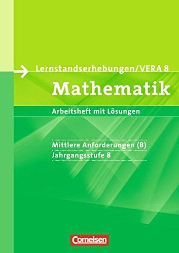 Vorbereitungsmaterialien für VERA - Mathematik: 8. Schuljahr: Mittlere Anforderungen - Arbeitsheft mit Lösungen (Vorbereitungsmaterialien für VERA - ... / Mathematik)