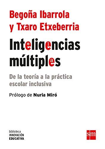 Inteligencias múltiple: De la teoría a la práctica escolar inclusiva: 23 (Biblioteca Innovación Educativa)