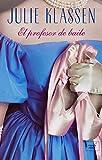 El profesor de baile (Spanish Edition)